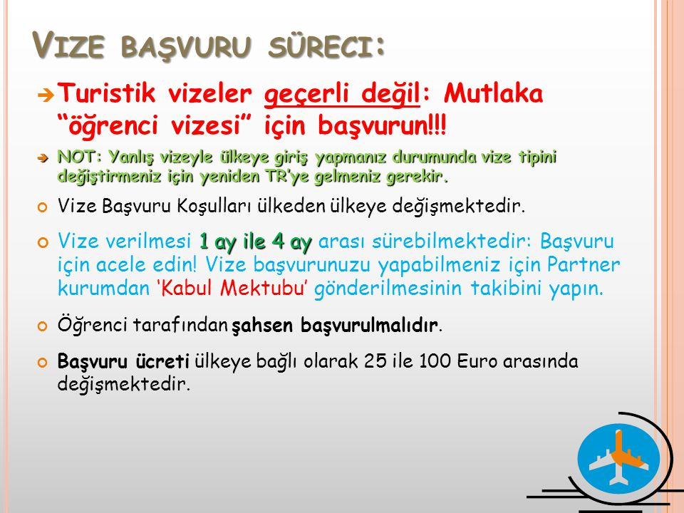 Vize başvuru süreci: Turistik vizeler geçerli değil: Mutlaka öğrenci vizesi için başvurun!!!