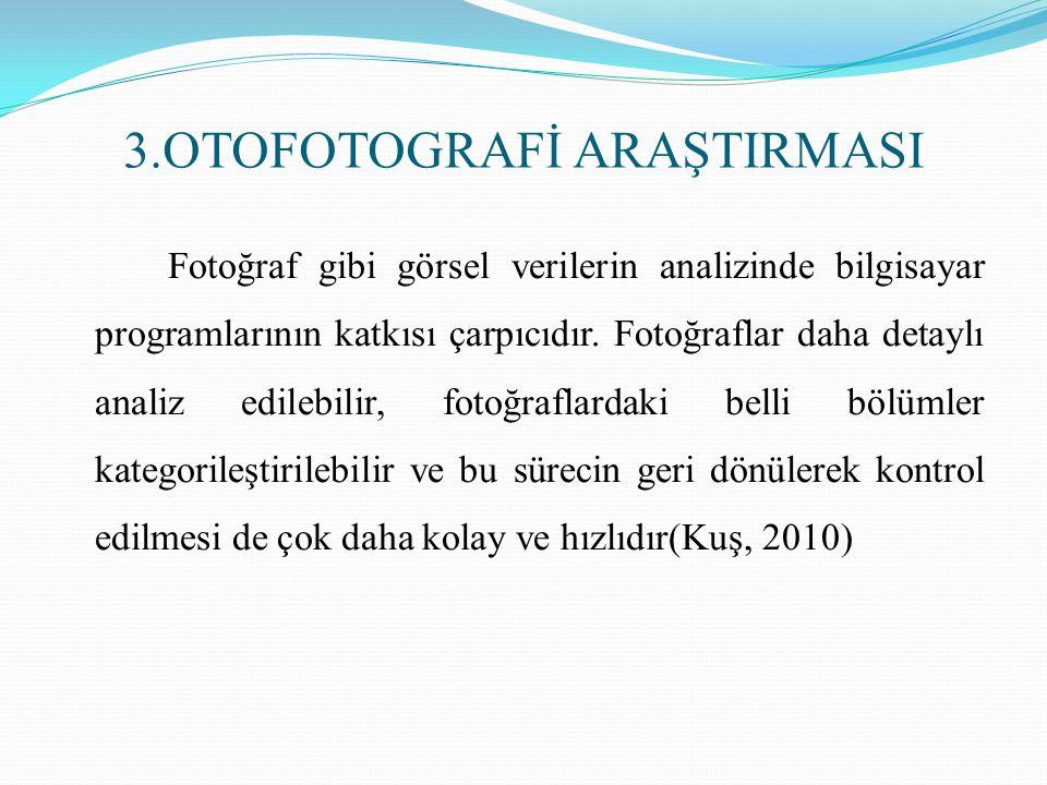 3.OTOFOTOGRAFİ ARAŞTIRMASI