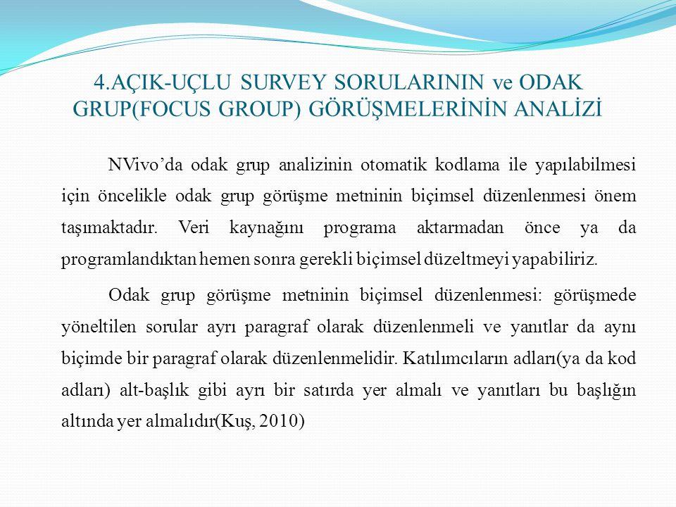 4.AÇIK-UÇLU SURVEY SORULARININ ve ODAK GRUP(FOCUS GROUP) GÖRÜŞMELERİNİN ANALİZİ