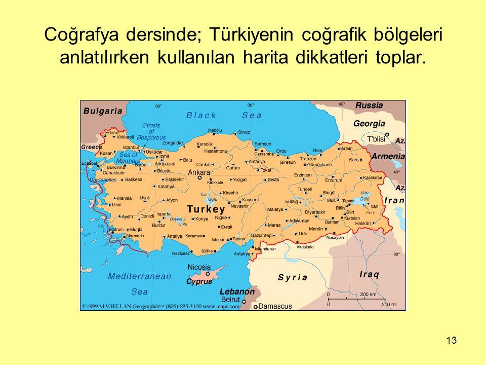 Coğrafya dersinde; Türkiyenin coğrafik bölgeleri anlatılırken kullanılan harita dikkatleri toplar.