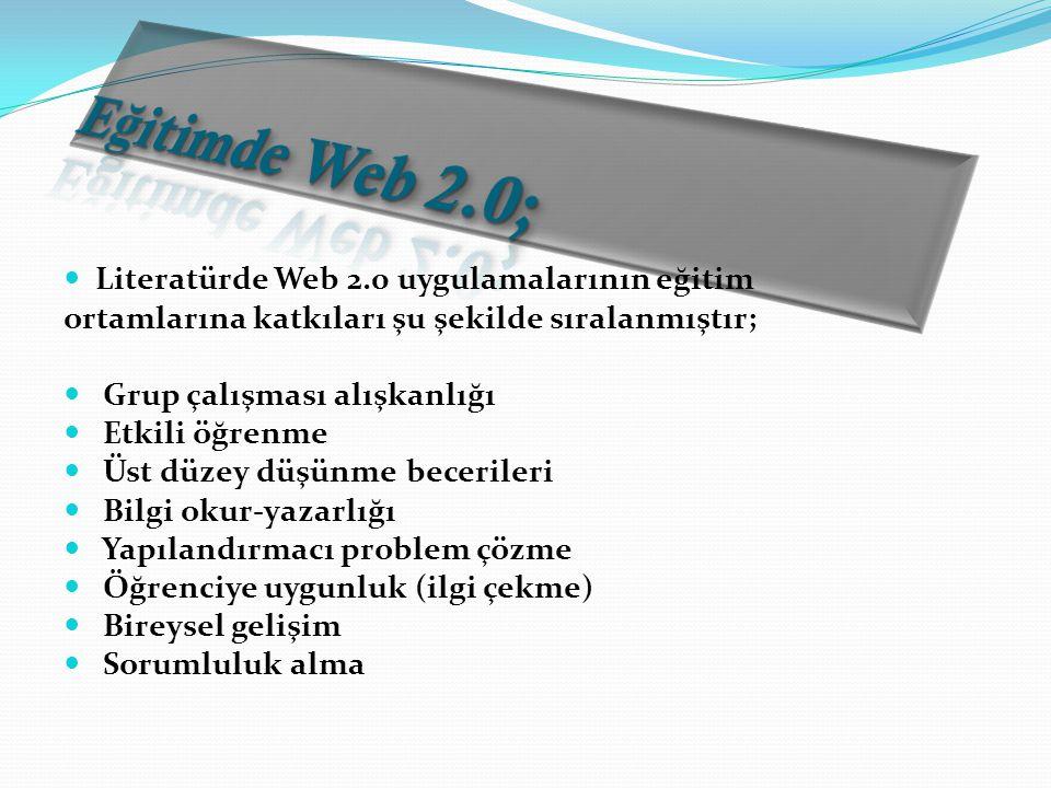 Eğitimde Web 2.0; Literatürde Web 2.0 uygulamalarının eğitim