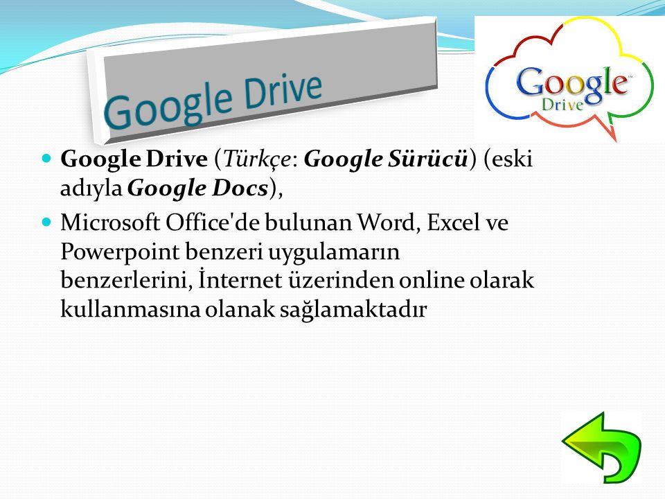 Google Drive Google Drive (Türkçe: Google Sürücü) (eski adıyla Google Docs),