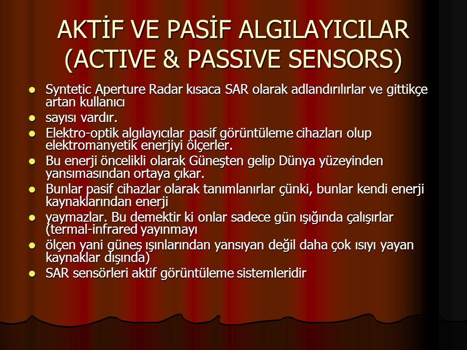 AKTİF VE PASİF ALGILAYICILAR (ACTIVE & PASSIVE SENSORS)