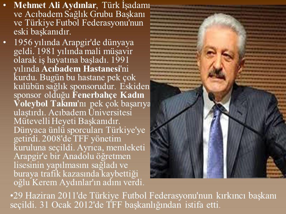 Mehmet Ali Aydınlar, Türk İşadamı ve Acıbadem Sağlık Grubu Başkanı ve Türkiye Futbol Federasyonu nun eski başkanıdır.