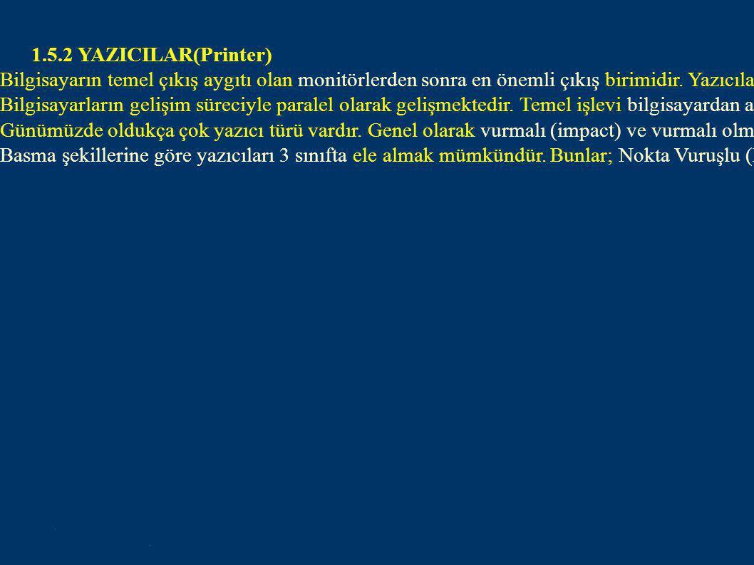 1.5.2 YAZICILAR(Printer)