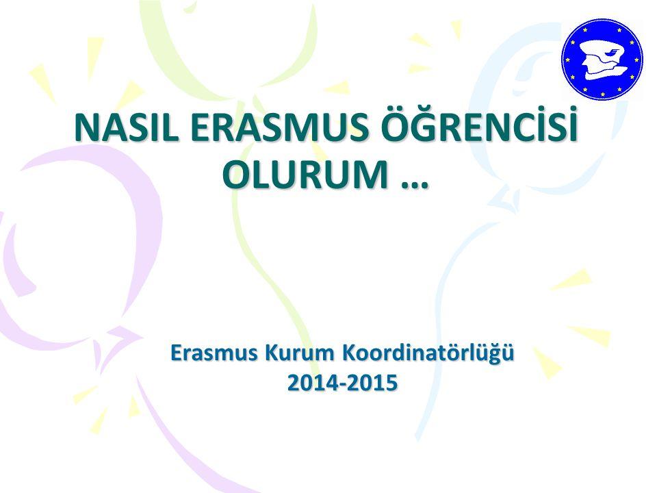 NASIL ERASMUS ÖĞRENCİSİ OLURUM …