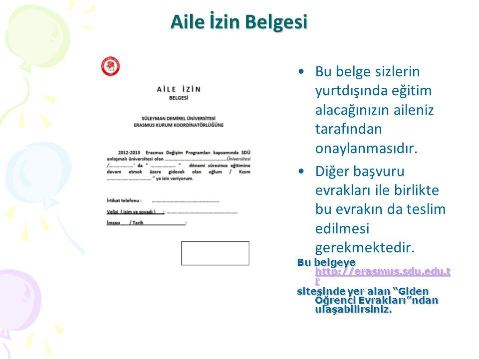 Aile İzin Belgesi Bu belge sizlerin yurtdışında eğitim alacağınızın aileniz tarafından onaylanmasıdır.