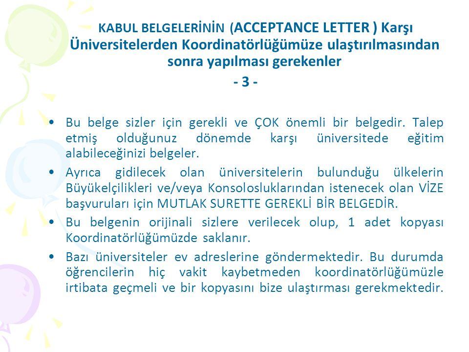 KABUL BELGELERİNİN (ACCEPTANCE LETTER ) Karşı Üniversitelerden Koordinatörlüğümüze ulaştırılmasından sonra yapılması gerekenler