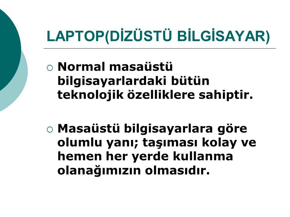 LAPTOP(DİZÜSTÜ BİLGİSAYAR)