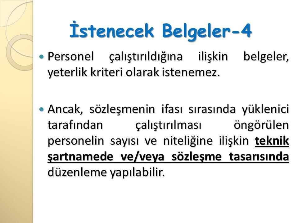 İstenecek Belgeler-4 Personel çalıştırıldığına ilişkin belgeler, yeterlik kriteri olarak istenemez.