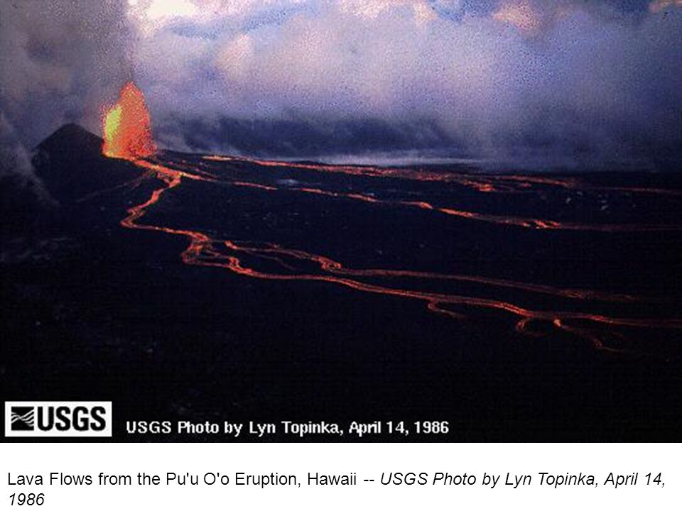 Lava Flows from the Pu u O o Eruption, Hawaii -- USGS Photo by Lyn Topinka, April 14, 1986
