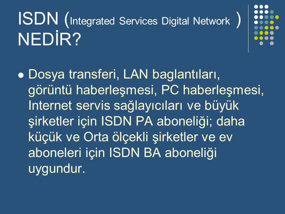 ISDN (Integrated Services Digital Network ) NEDİR