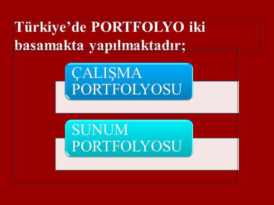 Türkiye'de PORTFOLYO iki basamakta yapılmaktadır;
