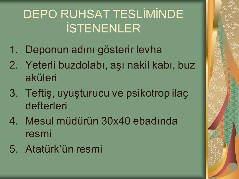 DEPO RUHSAT TESLİMİNDE İSTENENLER