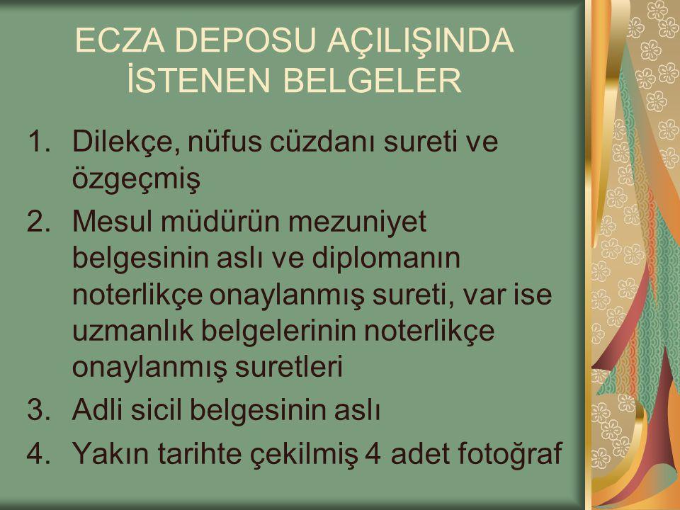 ECZA DEPOSU AÇILIŞINDA İSTENEN BELGELER