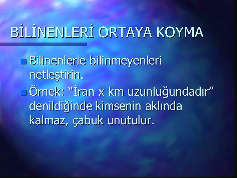 BİLİNENLERİ ORTAYA KOYMA
