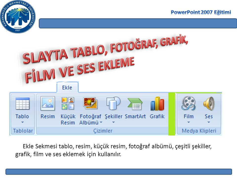 SLAYTA TABLO, FOTOĞRAF, GRAFİK, FİLM VE SES EKLEME