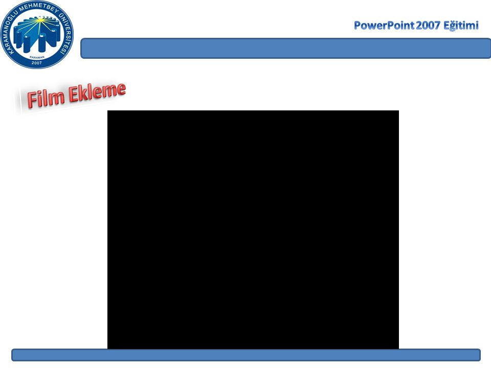PowerPoint 2007 Eğitimi Film Ekleme