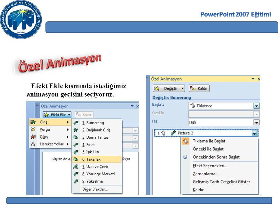 Özel Animasyon PowerPoint 2007 Eğitimi Efekt Ekle kısmında istediğimiz