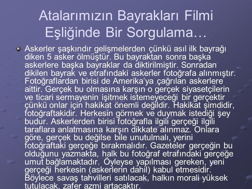 Atalarımızın Bayrakları Filmi Eşliğinde Bir Sorgulama…