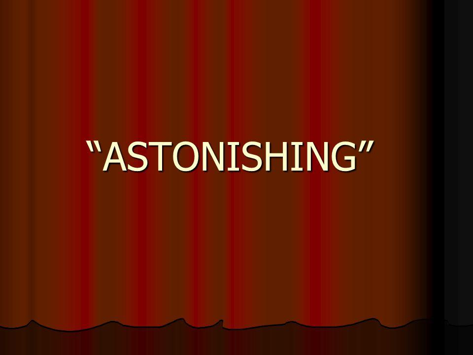 ASTONISHING