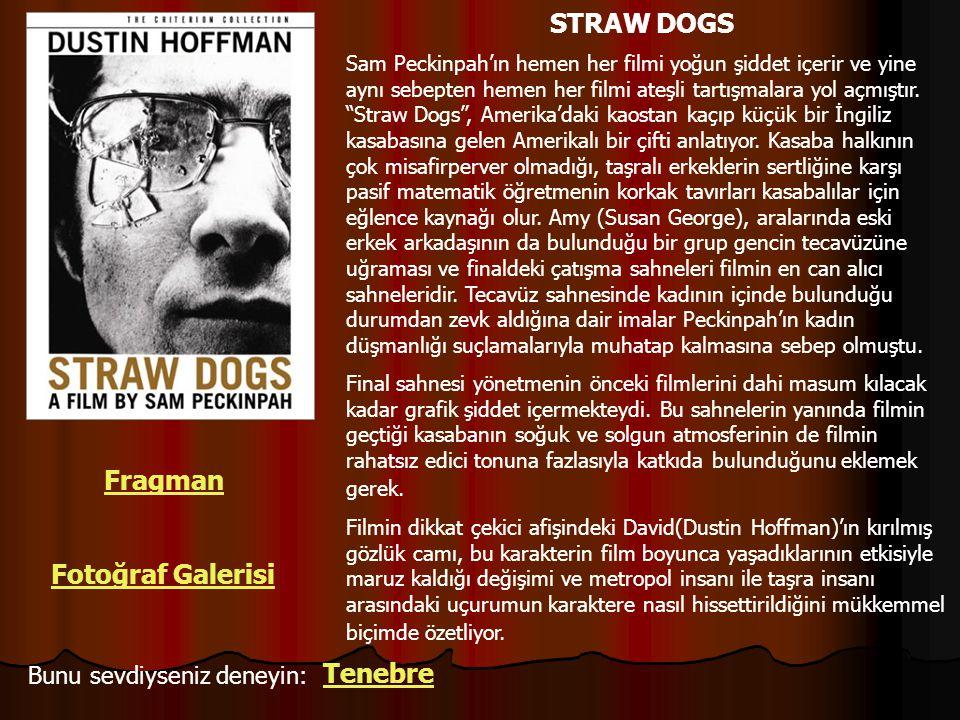 STRAW DOGS Fragman Fotoğraf Galerisi Tenebre Bunu sevdiyseniz deneyin: