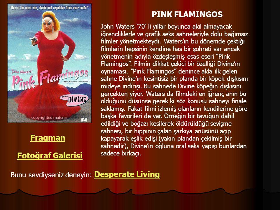 PINK FLAMINGOS Fragman Fotoğraf Galerisi Desperate Living