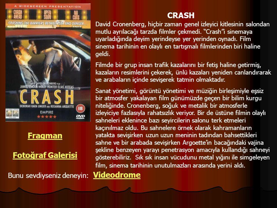 CRASH Fragman Fotoğraf Galerisi Videodrome Bunu sevdiyseniz deneyin: