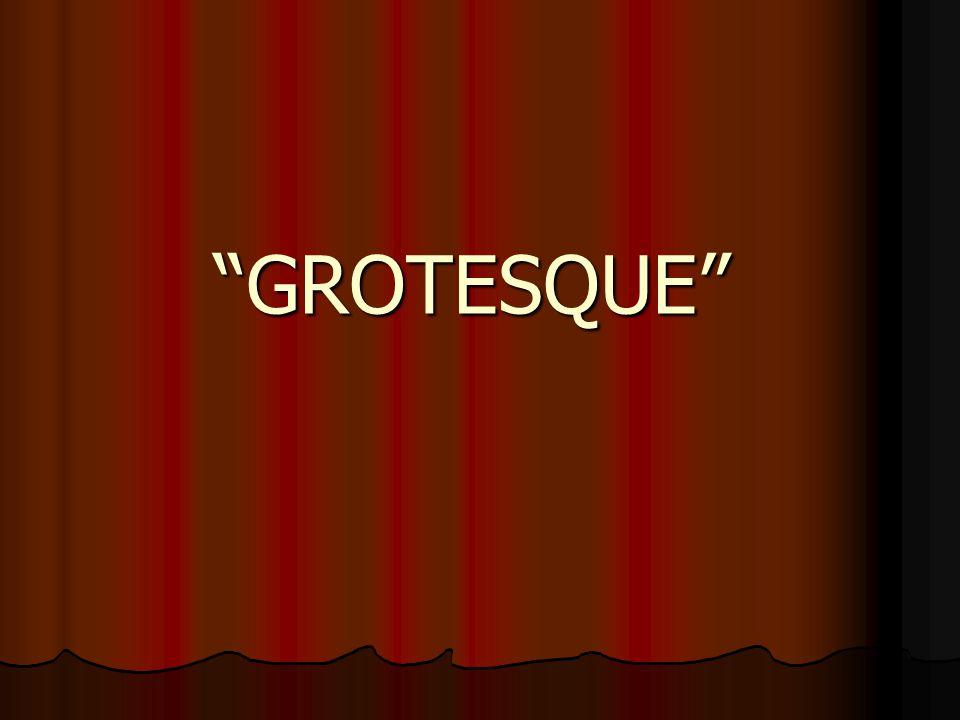 GROTESQUE