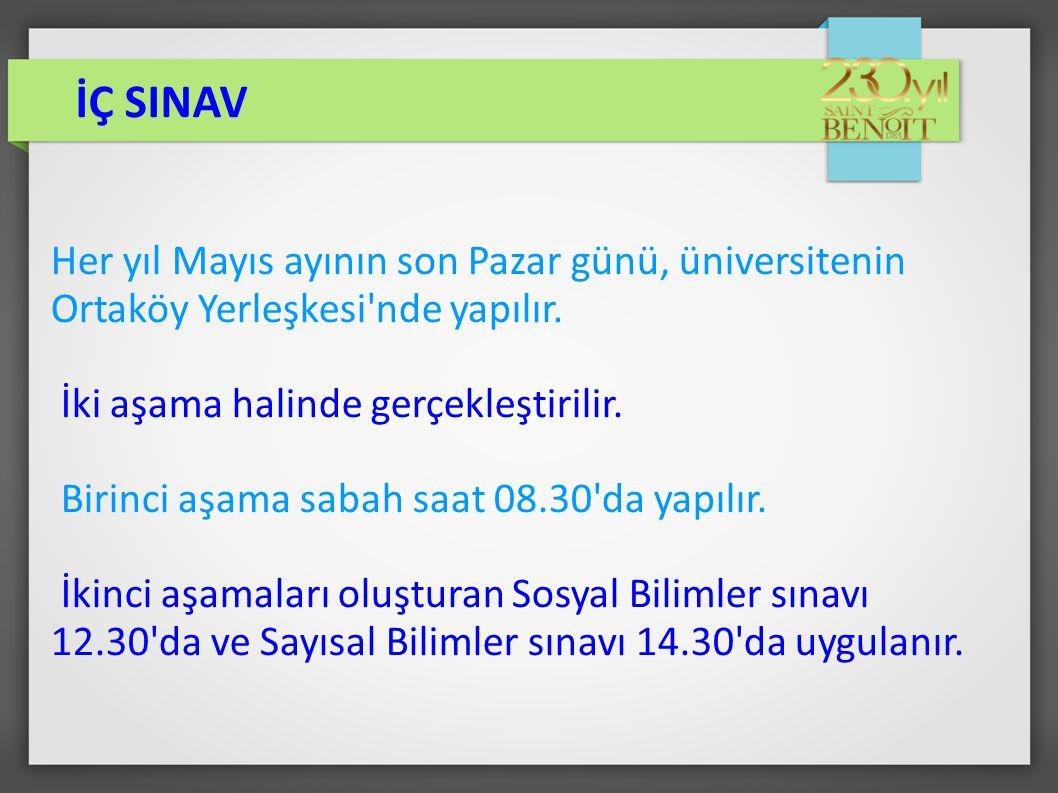 İÇ SINAV Her yıl Mayıs ayının son Pazar günü, üniversitenin Ortaköy Yerleşkesi nde yapılır. İki aşama halinde gerçekleştirilir.