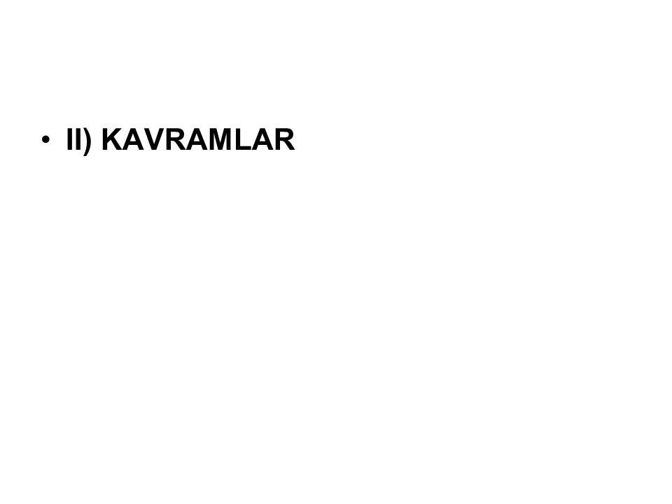 II) KAVRAMLAR