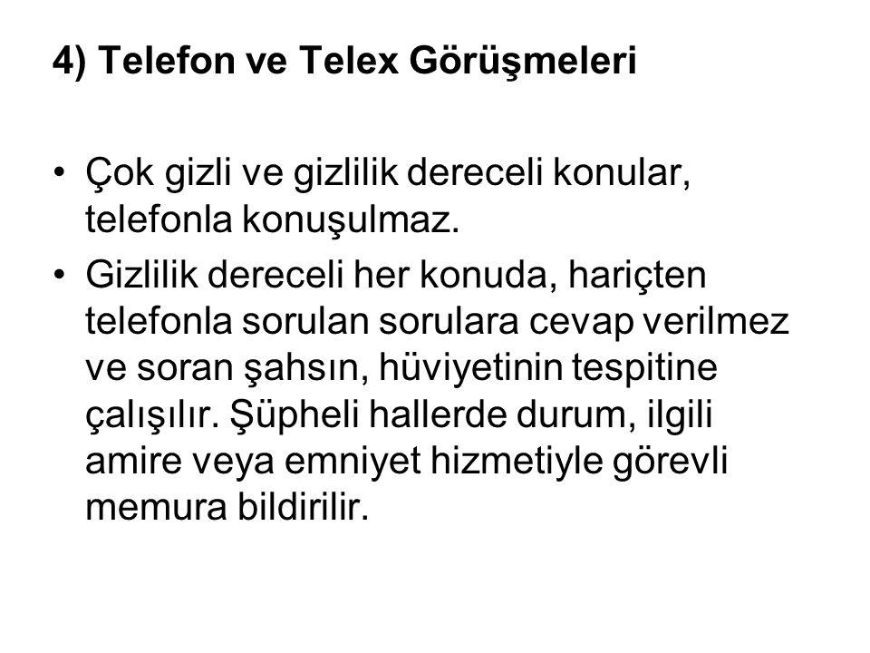 4) Telefon ve Telex Görüşmeleri