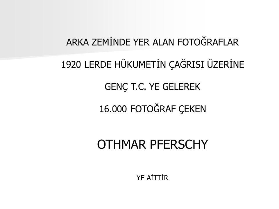 OTHMAR PFERSCHY ARKA ZEMİNDE YER ALAN FOTOĞRAFLAR