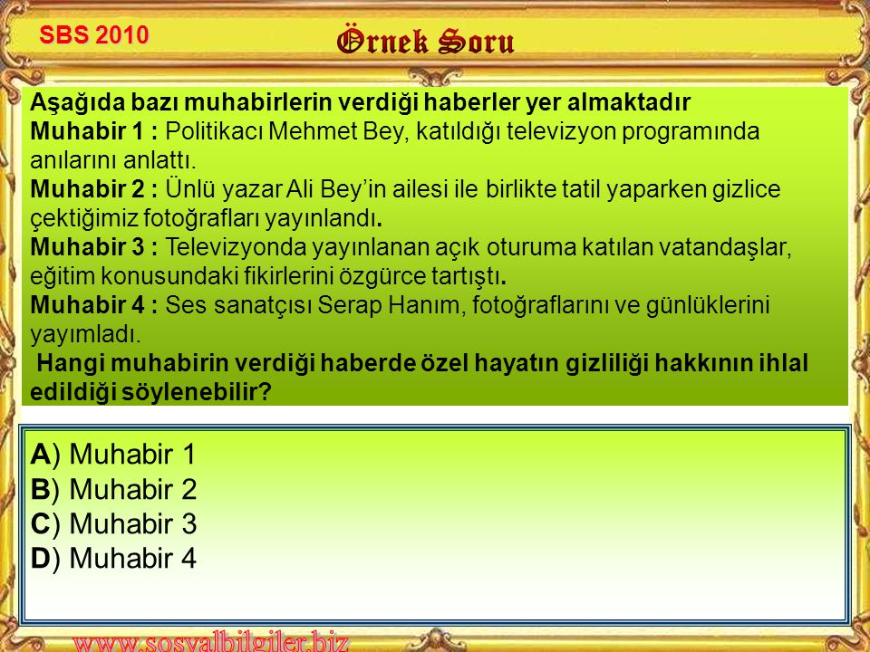 A) Muhabir 1 B) Muhabir 2 C) Muhabir 3 D) Muhabir 4 SBS 2010