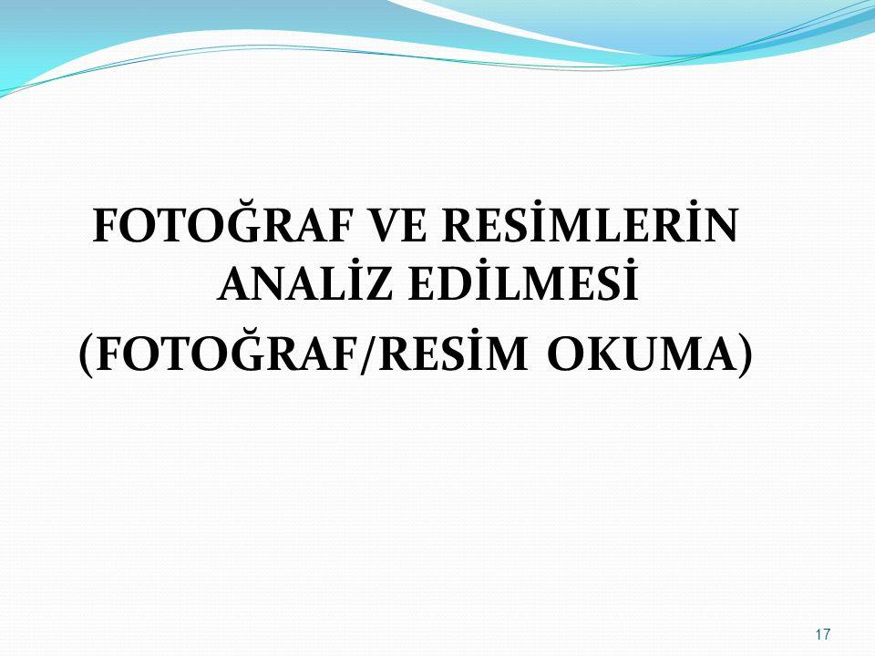 FOTOĞRAF VE RESİMLERİN ANALİZ EDİLMESİ (FOTOĞRAF/RESİM OKUMA)