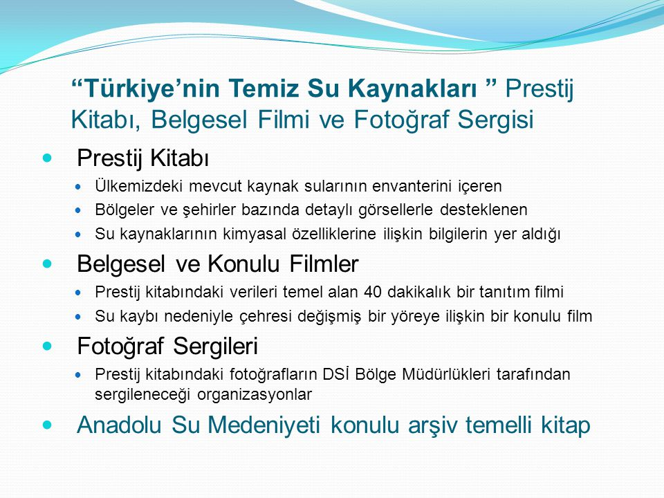 Türkiye'nin Temiz Su Kaynakları Prestij Kitabı, Belgesel Filmi ve Fotoğraf Sergisi