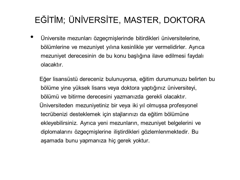 EĞİTİM; ÜNİVERSİTE, MASTER, DOKTORA
