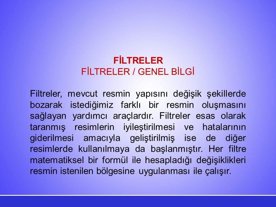 FİLTRELER / GENEL BİLGİ