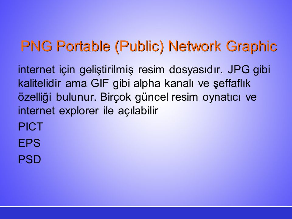 PNG Portable (Public) Network Graphic