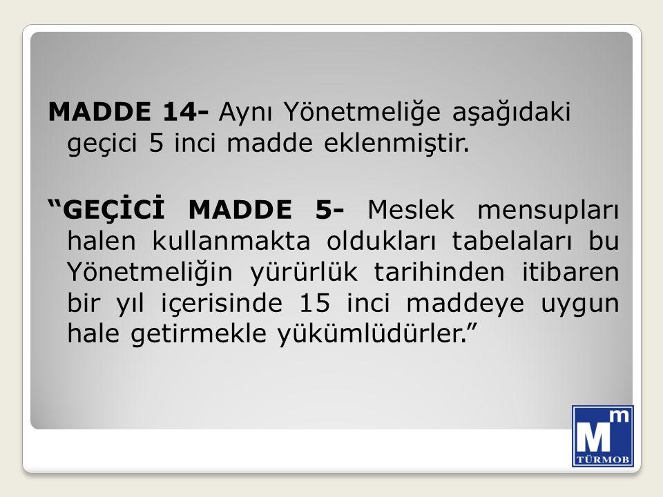 MADDE 14- Aynı Yönetmeliğe aşağıdaki geçici 5 inci madde eklenmiştir