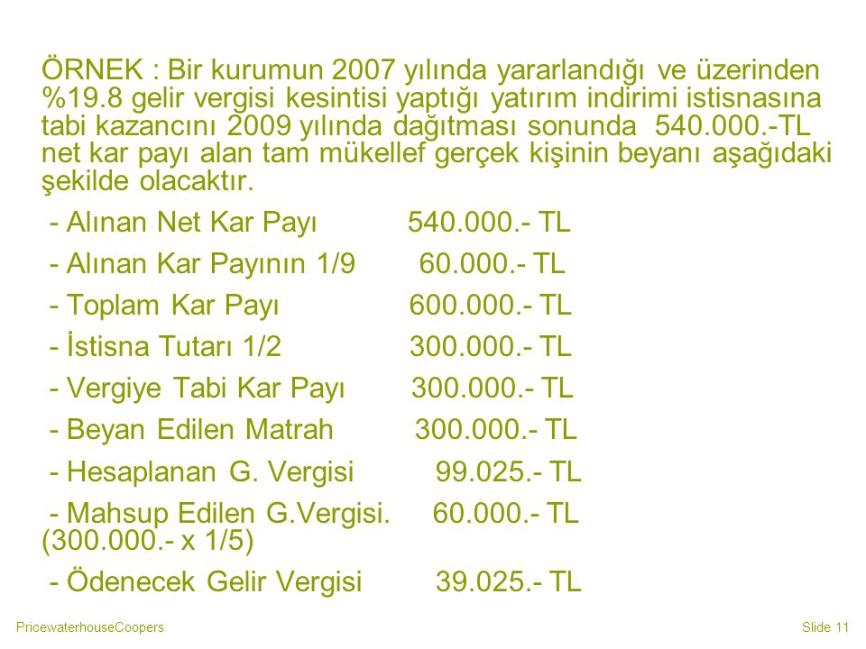 ÖRNEK : Bir kurumun 2007 yılında yararlandığı ve üzerinden %19