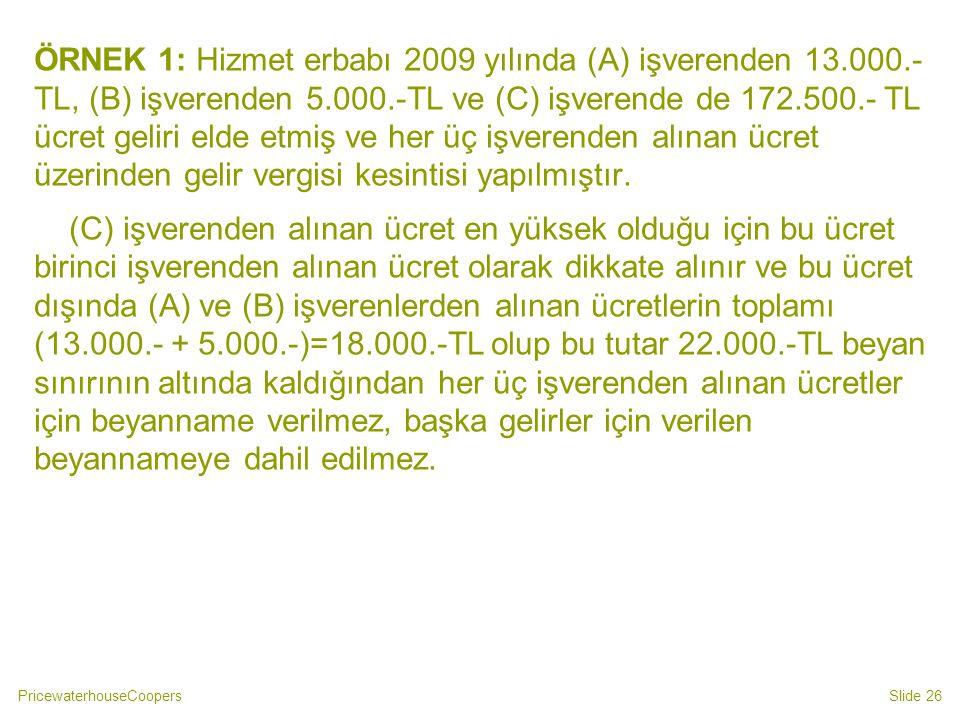 ÖRNEK 1: Hizmet erbabı 2009 yılında (A) işverenden 13. 000