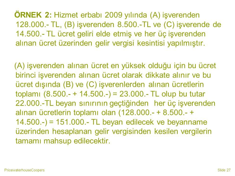 ÖRNEK 2: Hizmet erbabı 2009 yılında (A) işverenden 128. 000