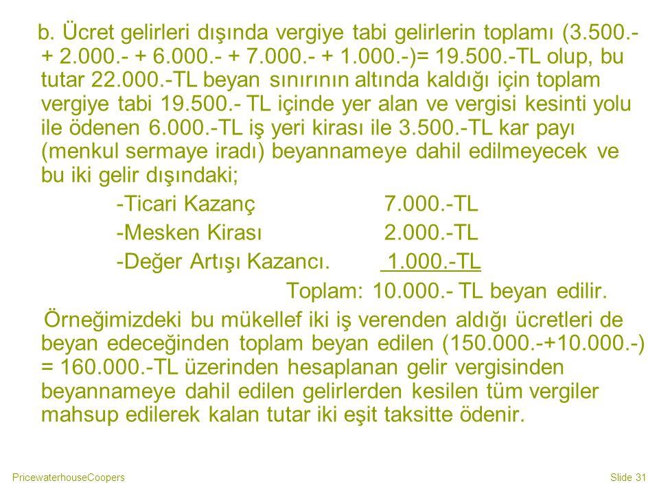 b. Ücret gelirleri dışında vergiye tabi gelirlerin toplamı (3. 500