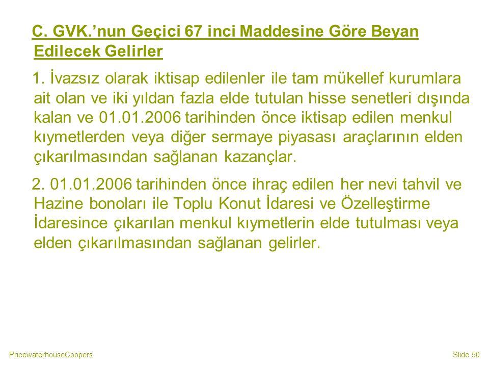 C. GVK.'nun Geçici 67 inci Maddesine Göre Beyan Edilecek Gelirler
