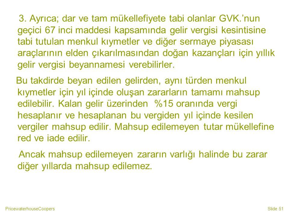 3. Ayrıca; dar ve tam mükellefiyete tabi olanlar GVK