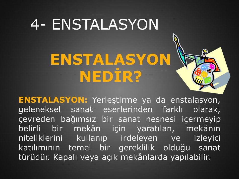 4- ENSTALASYON ENSTALASYON NEDİR