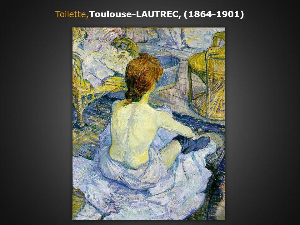 Toilette,Toulouse-LAUTREC, (1864-1901)