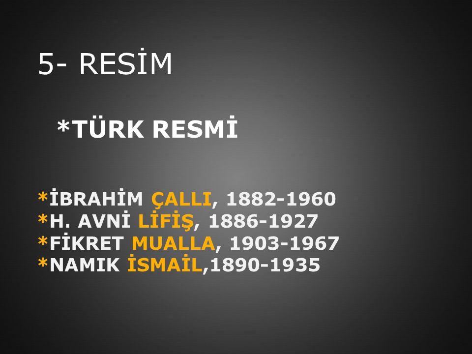 5- RESİM. TÜRK RESMİ. İBRAHİM ÇALLI, 1882-1960. H