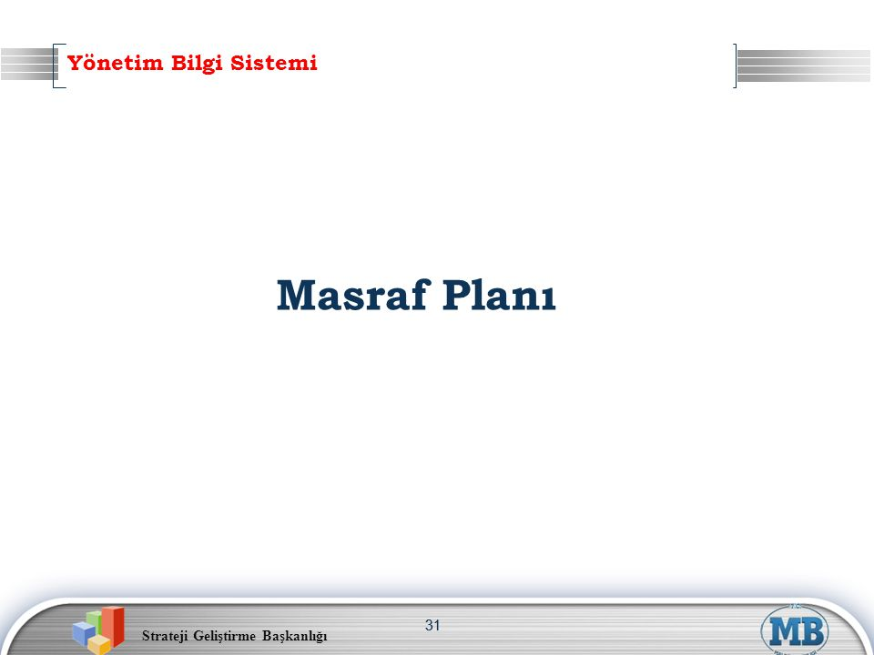Yönetim Bilgi Sistemi Masraf Planı 31